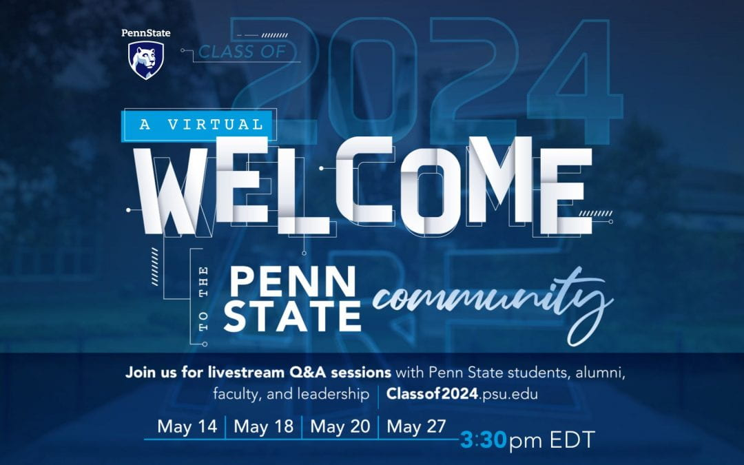Class of 2024: Welcome to the Penn State Community